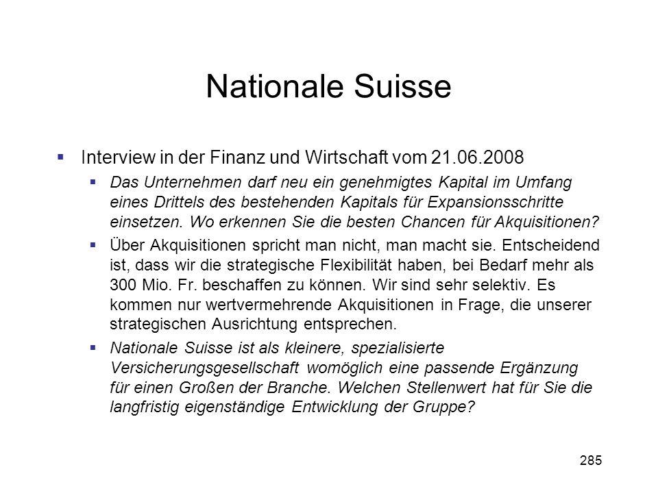 285 Nationale Suisse Interview in der Finanz und Wirtschaft vom 21.06.2008 Das Unternehmen darf neu ein genehmigtes Kapital im Umfang eines Drittels d