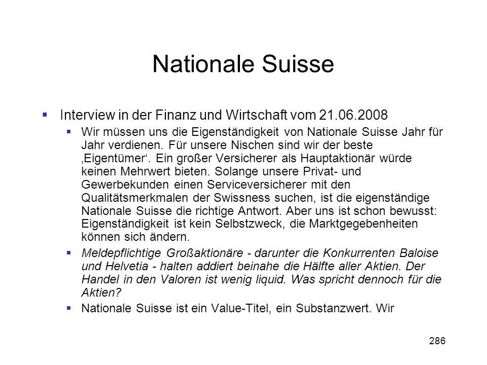 286 Nationale Suisse Interview in der Finanz und Wirtschaft vom 21.06.2008 Wir müssen uns die Eigenständigkeit von Nationale Suisse Jahr für Jahr verd