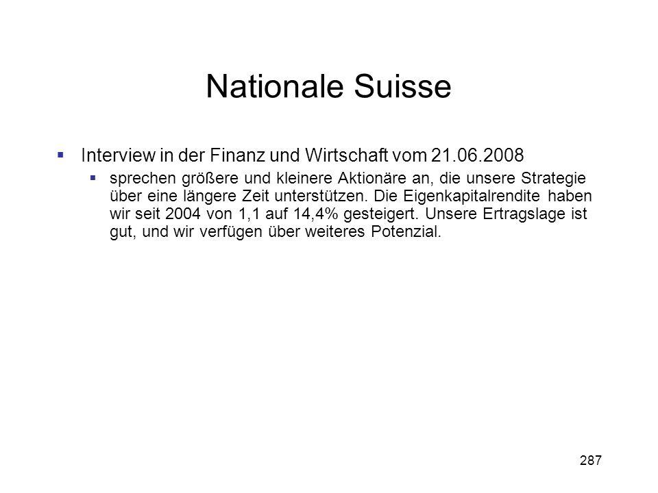 287 Nationale Suisse Interview in der Finanz und Wirtschaft vom 21.06.2008 sprechen größere und kleinere Aktionäre an, die unsere Strategie über eine