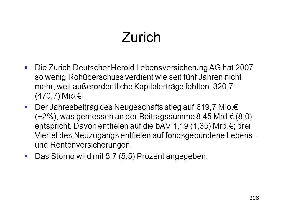 326 Zurich Die Zurich Deutscher Herold Lebensversicherung AG hat 2007 so wenig Rohüberschuss verdient wie seit fünf Jahren nicht mehr, weil außerorden