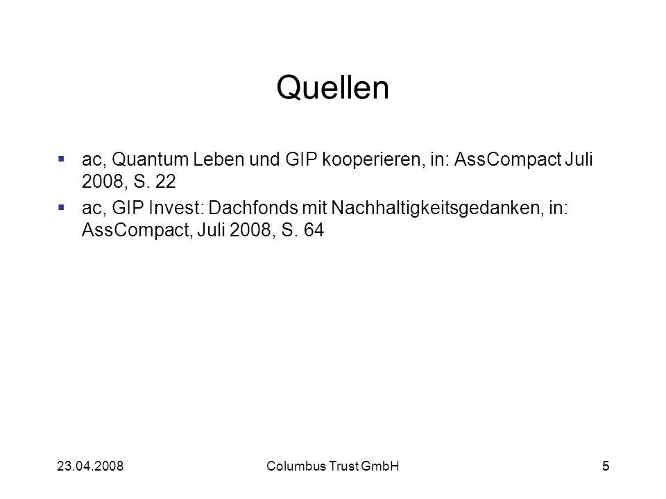 523.04.2008Columbus Trust GmbH5 Quellen ac, Quantum Leben und GIP kooperieren, in: AssCompact Juli 2008, S. 22 ac, GIP Invest: Dachfonds mit Nachhalti