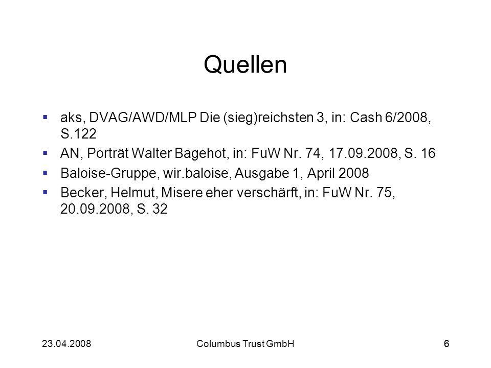 32723.04.2008Columbus Trust GmbH327 Zurich DA Deutsche Allgemeine Versicherung AG In 2007 Rückgang der Beitragseinnahmen: 282,6 Mio.