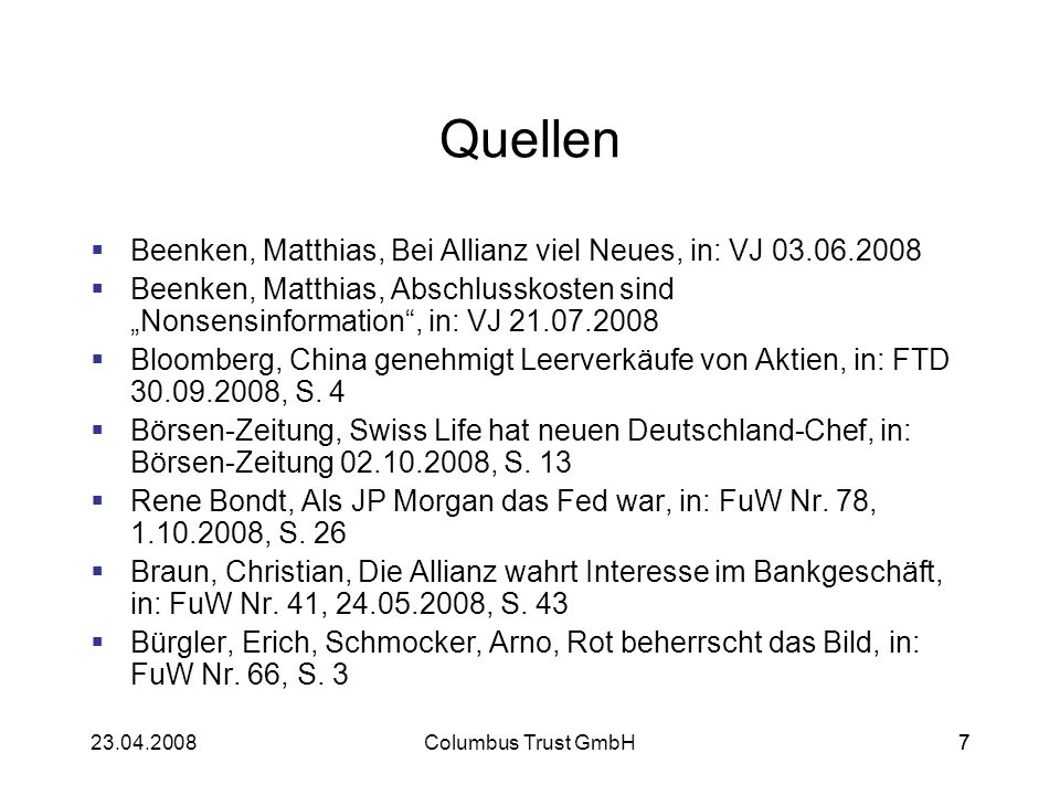 723.04.2008Columbus Trust GmbH7 Quellen Beenken, Matthias, Bei Allianz viel Neues, in: VJ 03.06.2008 Beenken, Matthias, Abschlusskosten sind Nonsensin