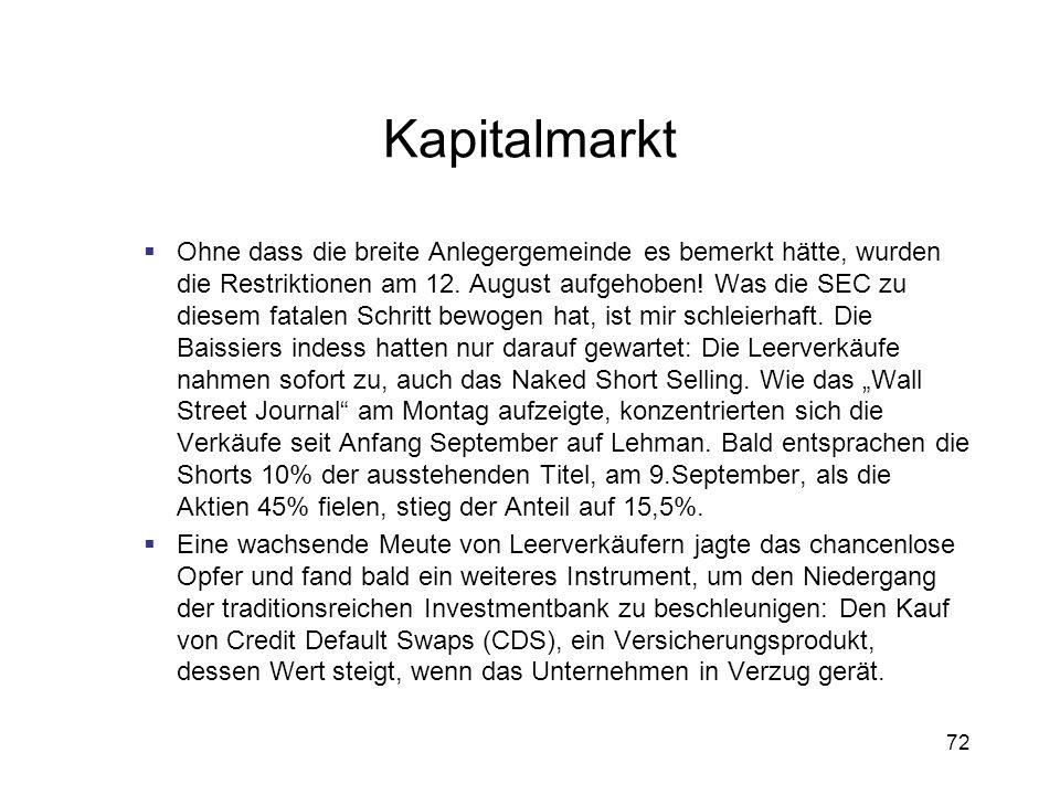 72 Kapitalmarkt Ohne dass die breite Anlegergemeinde es bemerkt hätte, wurden die Restriktionen am 12. August aufgehoben! Was die SEC zu diesem fatale