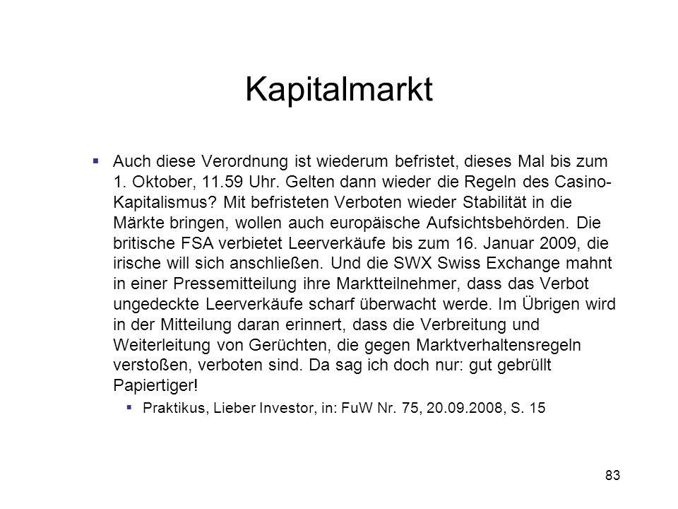 83 Kapitalmarkt Auch diese Verordnung ist wiederum befristet, dieses Mal bis zum 1. Oktober, 11.59 Uhr. Gelten dann wieder die Regeln des Casino- Kapi