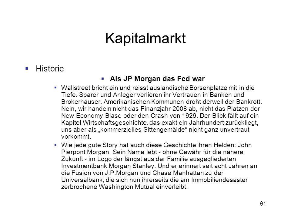 91 Kapitalmarkt Historie Als JP Morgan das Fed war Wallstreet bricht ein und reisst ausländische Börsenplätze mit in die Tiefe. Sparer und Anleger ver
