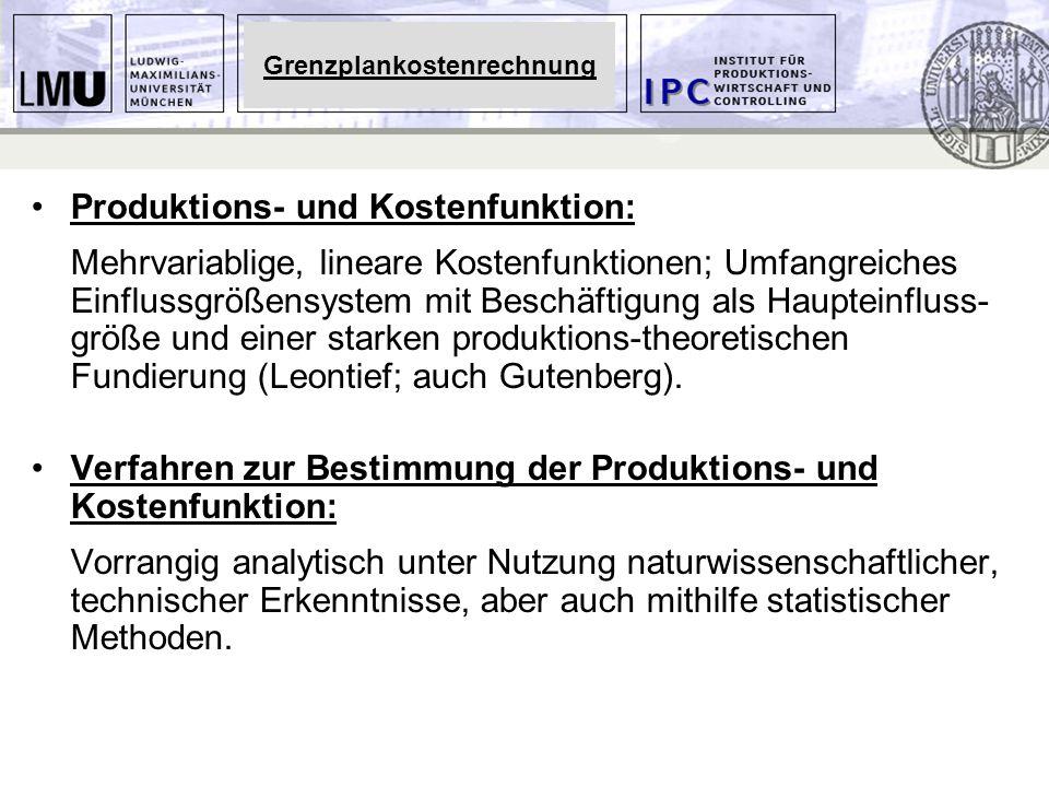 Produktions- und Kostenfunktion: Mehrvariablige, lineare Kostenfunktionen; Umfangreiches Einflussgrößensystem mit Beschäftigung als Haupteinfluss- grö