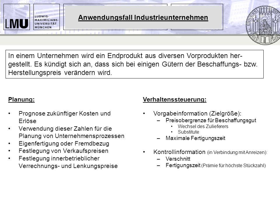 Anwendungsfall Industrieunternehmen Planung: Prognose zukünftiger Kosten und Erlöse Verwendung dieser Zahlen für die Planung von Unternehmensprozessen
