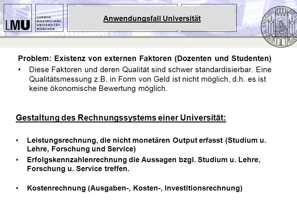 Problem: Existenz von externen Faktoren (Dozenten und Studenten) Diese Faktoren und deren Qualität sind schwer standardisierbar. Eine Qualitätsmessung
