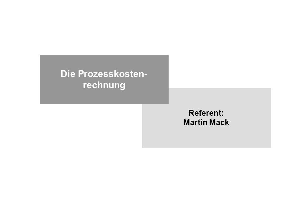 Referent: Martin Mack Die Prozesskosten- rechnung