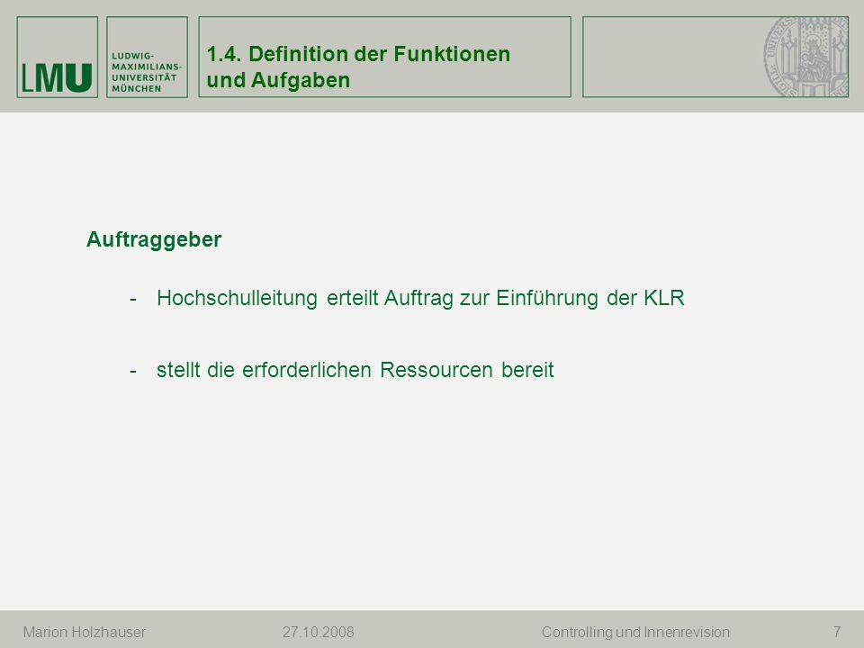 Marion Holzhauser 8 Lenkungsausschuss -genehmigt Arbeits- und Zeitplan, Ressourcen -nimmt Arbeitspakete ab -entscheidet über Changes, in Konfliktsituationen -berichtet der Hochschulleitung 1.4.