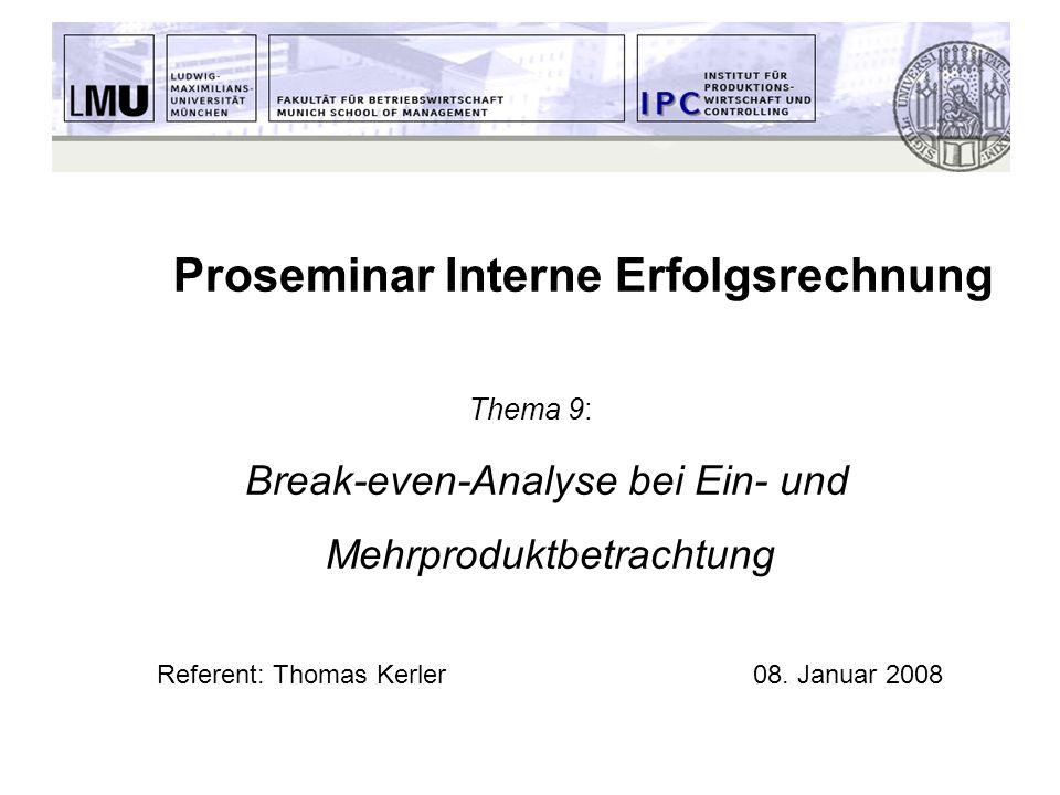 08.01.2008Thomas Kerler2 Break-even-Analyse bei Ein- und Mehrproduktbetrachtung – Agenda 1.Zwecksetzung 2.Grundmodell der Break-even-Analyse (BEA) 2.1.