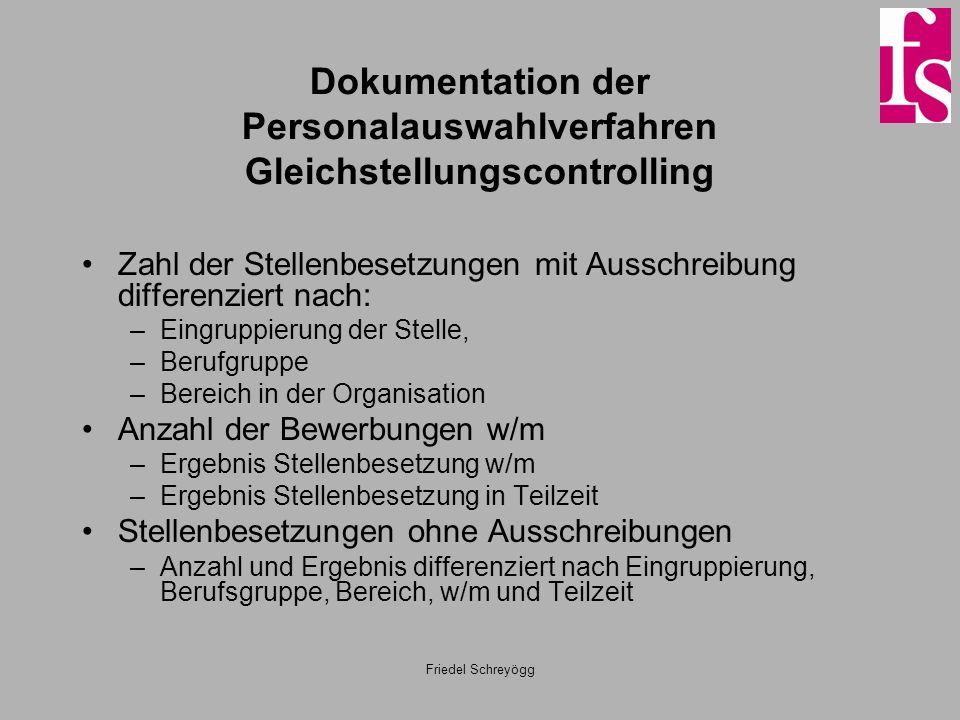 Friedel Schreyögg Dokumentation der Personalauswahlverfahren Gleichstellungscontrolling Zahl der Stellenbesetzungen mit Ausschreibung differenziert na