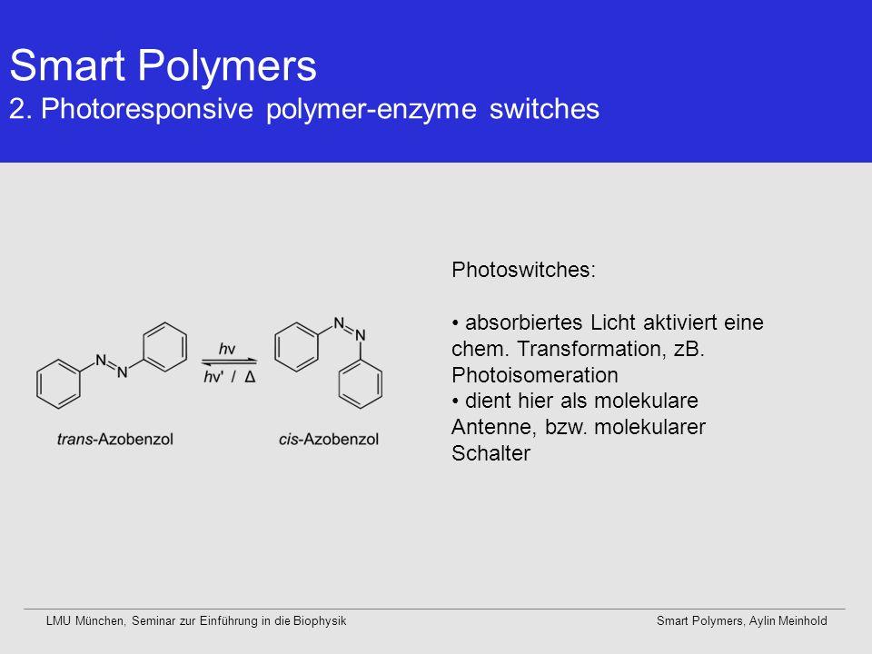 LMU München, Seminar zur Einführung in die BiophysikSmart Polymers, Aylin Meinhold Lower critical solution Temperature = LCST Smart Polymers 1.
