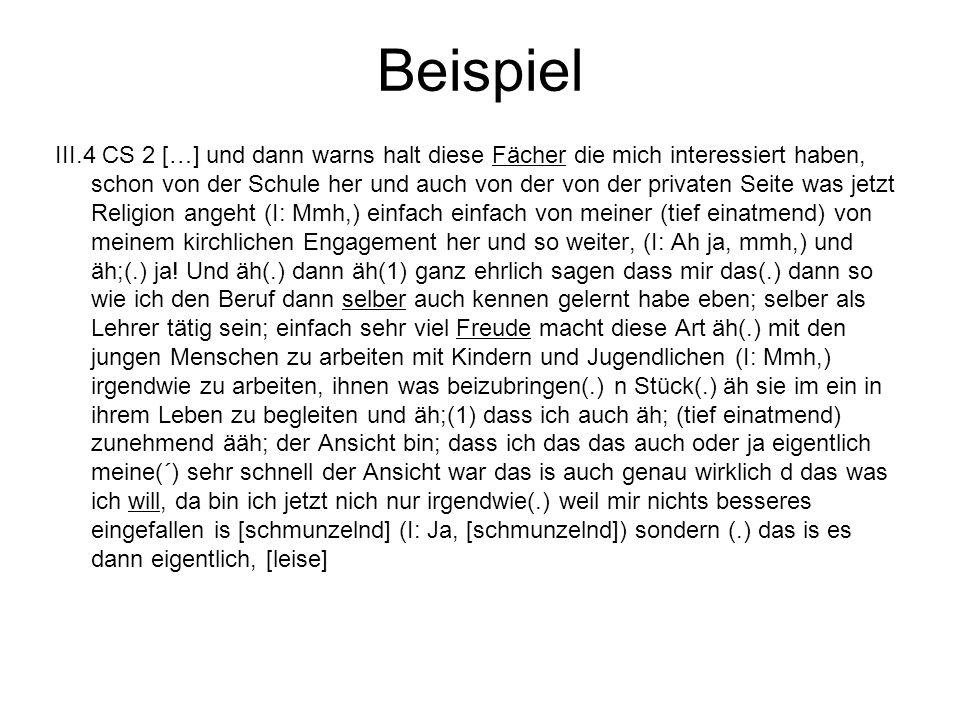 Beispiel III.4 CS 2 […] und dann warns halt diese Fächer die mich interessiert haben, schon von der Schule her und auch von der von der privaten Seite