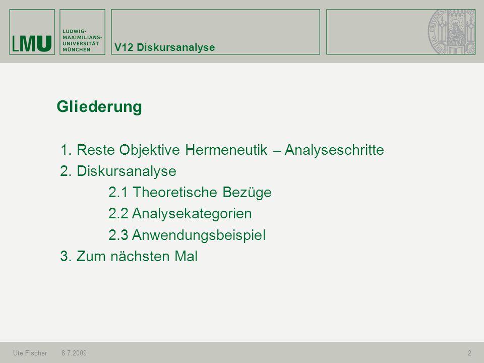 V12 Diskursanalyse Ute Fischer8.7.20092 Gliederung 1.