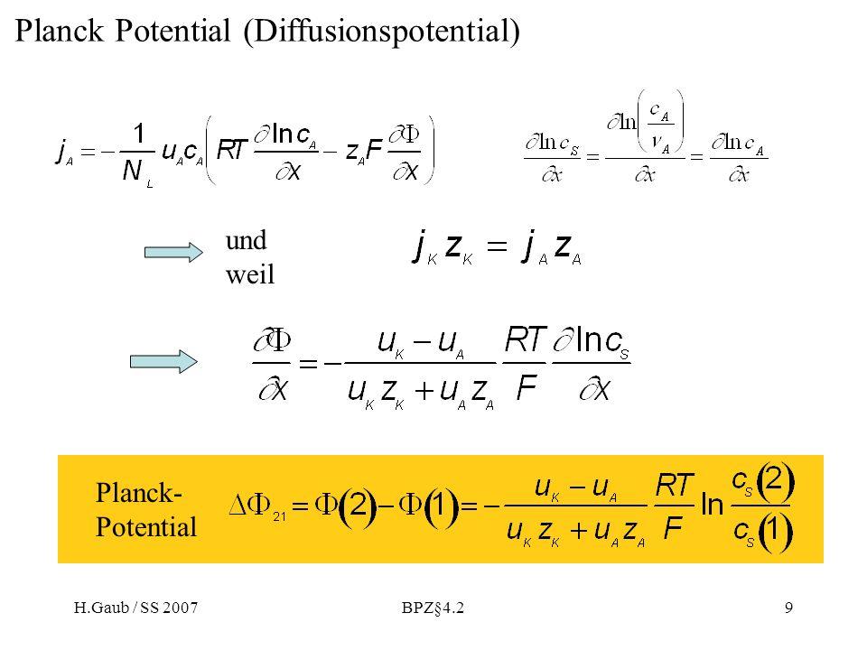 H.Gaub / SS 2007BPZ§4.29 Planck Potential (Diffusionspotential) Planck- Potential und weil