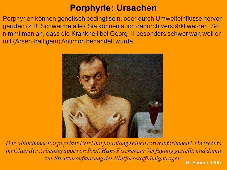 H. Scheer Porphyrie: Ursachen Der Münchener Porphyriker Petri hat jahrelang seinen rotweinfarbenen Urin (rechts im Glas) der Arbeitsgruppe von Prof. H