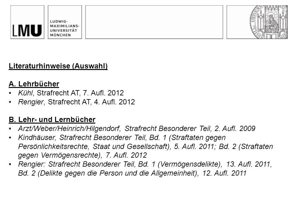 Literaturhinweise (Auswahl) A.Lehrbücher Kühl, Strafrecht AT, 7.