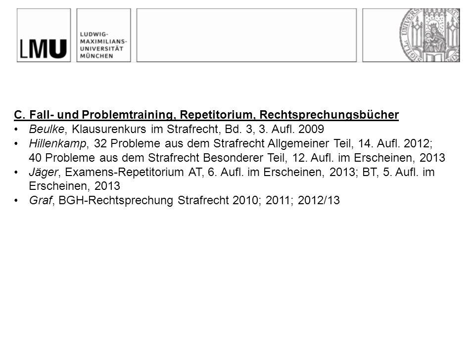 C. Fall- und Problemtraining, Repetitorium, Rechtsprechungsbücher Beulke, Klausurenkurs im Strafrecht, Bd. 3, 3. Aufl. 2009 Hillenkamp, 32 Probleme au