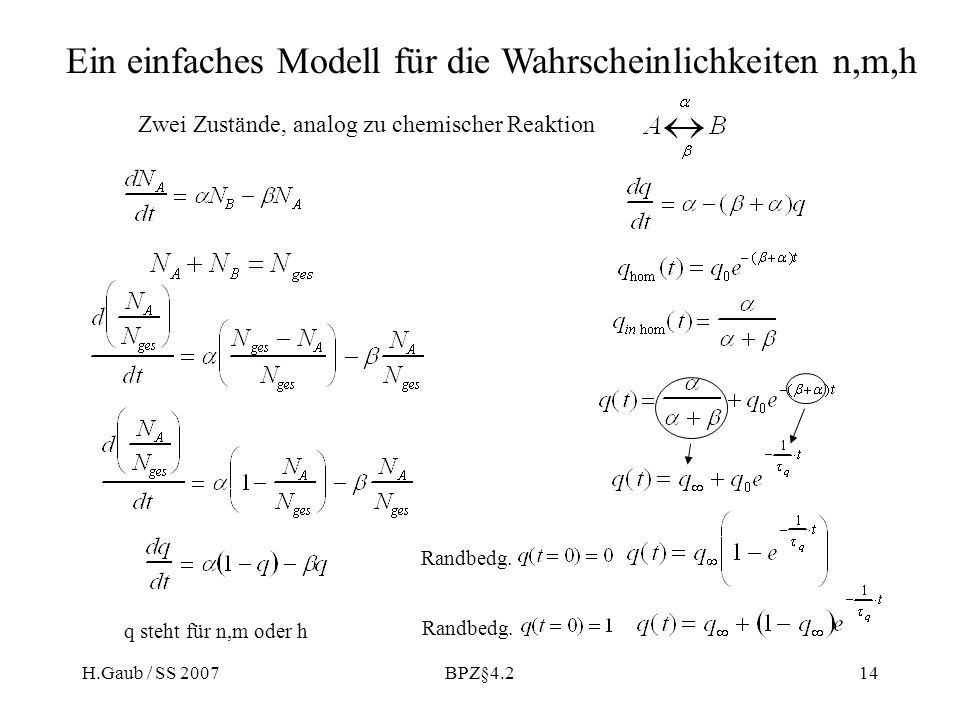H.Gaub / SS 2007BPZ§4.214 Ein einfaches Modell für die Wahrscheinlichkeiten n,m,h Zwei Zustände, analog zu chemischer Reaktion Randbedg.