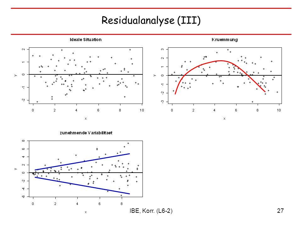 IBE, Korr. (L6-2)27 Residualanalyse (III)