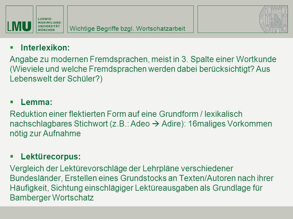 Wichtige Begriffe bzgl. Wortschatzarbeit Interlexikon: Angabe zu modernen Fremdsprachen, meist in 3. Spalte einer Wortkunde (Wieviele und welche Fremd