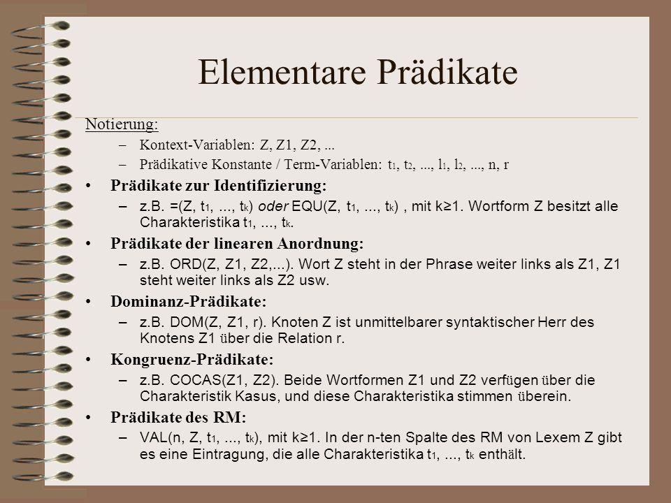 Elementare Prädikate Notierung: –Kontext-Variablen: Z, Z1, Z2,...