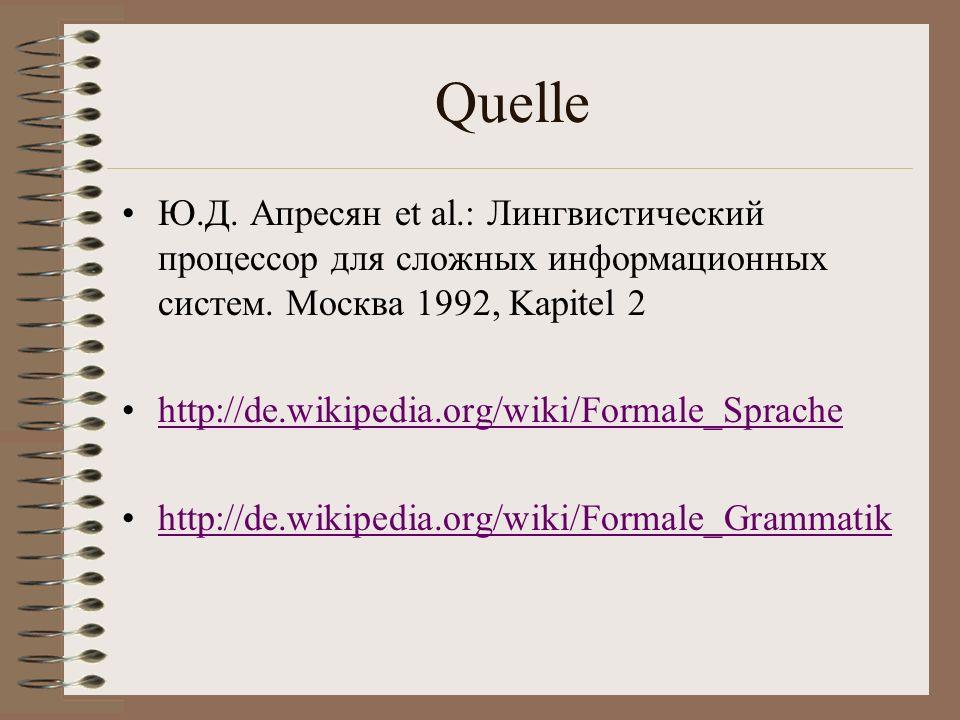 Quelle Ю.Д.Апресян et al.: Лингвистический процессор для сложных информационных систем.