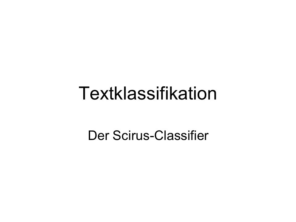 Textklassifikation Der Scirus-Classifier