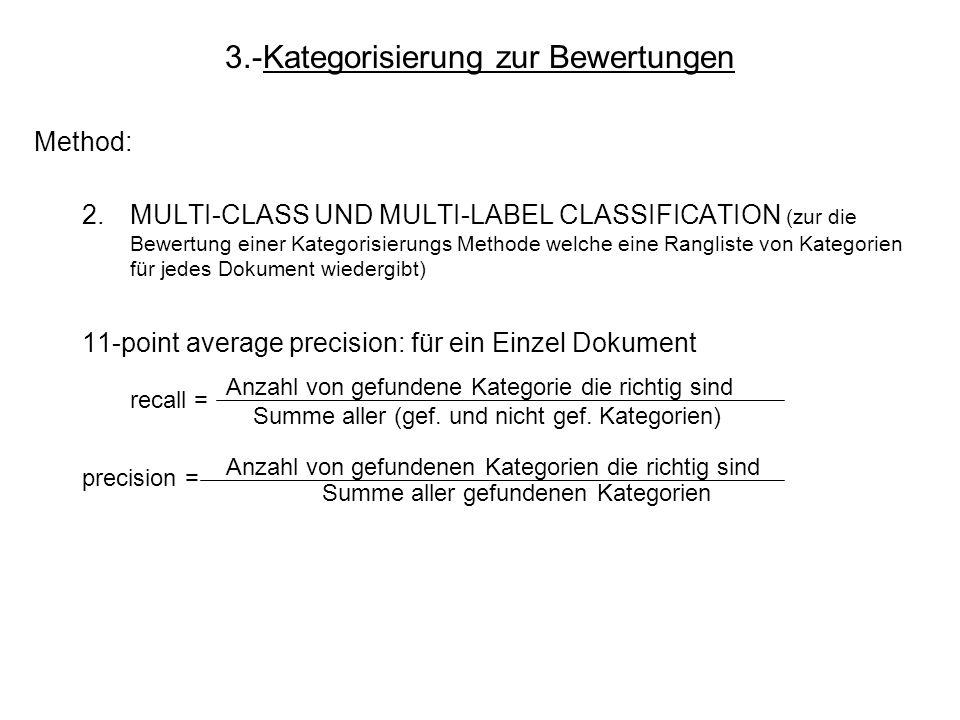 Method: 2.MULTI-CLASS UND MULTI-LABEL CLASSIFICATION (zur die Bewertung einer Kategorisierungs Methode welche eine Rangliste von Kategorien für jedes