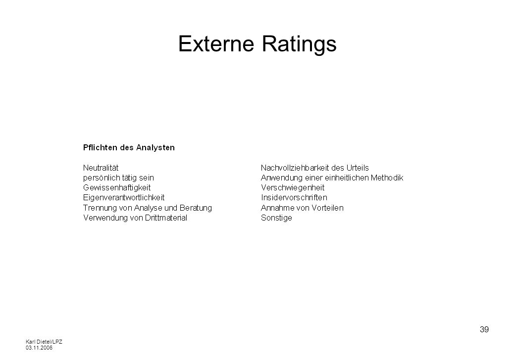 Karl Dietel/LPZ 03.11.2006 39 Externe Ratings