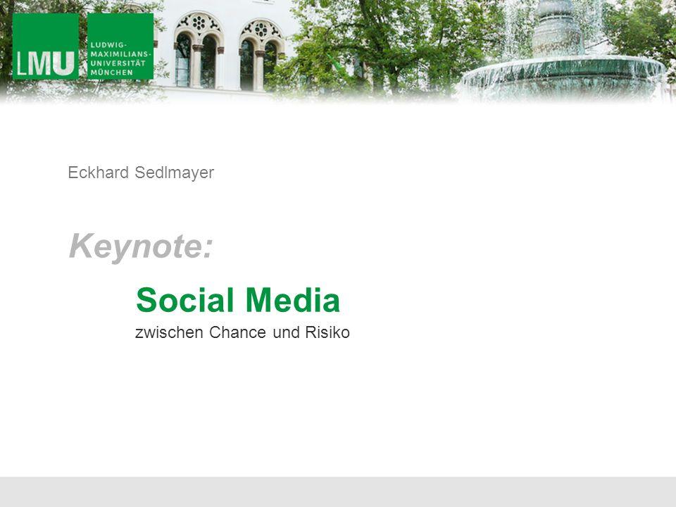 zwischen Chance und Risiko Keynote: Social Media Eckhard Sedlmayer