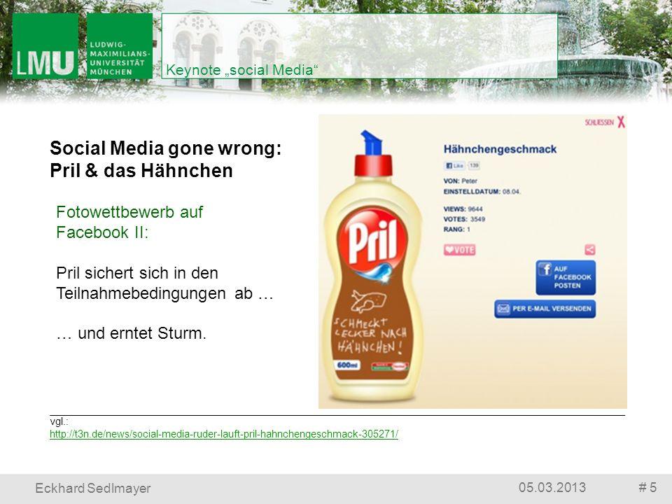 # 505.03.2013 Eckhard Sedlmayer Keynote social Media vgl.: http://t3n.de/news/social-media-ruder-lauft-pril-hahnchengeschmack-305271/ Social Media gon
