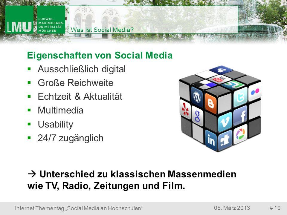 # 1005. März 2013 Internet Thementag Social Media an Hochschulen Was ist Social Media? Eigenschaften von Social Media Ausschließlich digital Große Rei