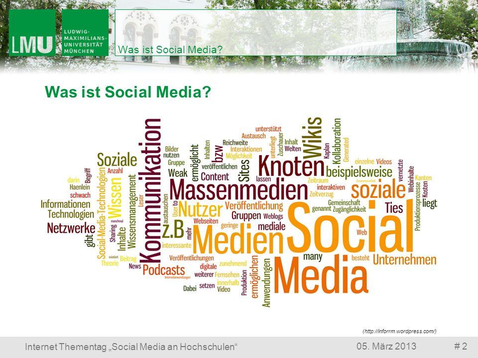# 2305.März 2013 Internet Thementag Social Media an Hochschulen Was ist Social Media.