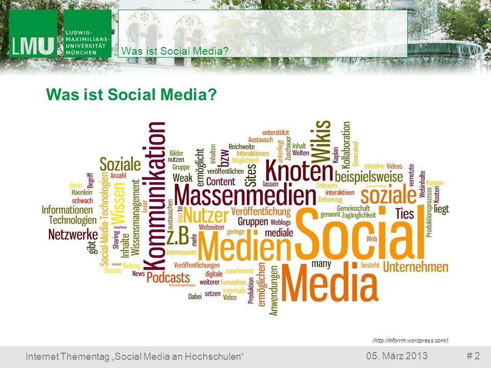 Was ist Social Media? # 205. März 2013 Internet Thementag Social Media an Hochschulen Was ist Social Media? (http://inforrm.wordpress.com/)
