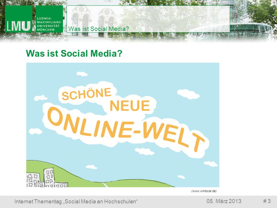 Was ist Social Media? # 305. März 2013 Internet Thementag Social Media an Hochschulen Was ist Social Media? (www.winlocal.de)