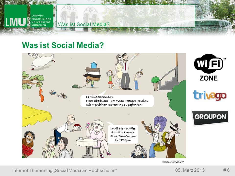 Was ist Social Media? # 605. März 2013 Internet Thementag Social Media an Hochschulen Was ist Social Media? (www.winlocal.de)
