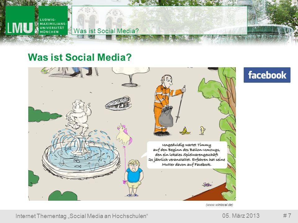 Was ist Social Media? # 705. März 2013 Internet Thementag Social Media an Hochschulen Was ist Social Media? (www.winlocal.de)