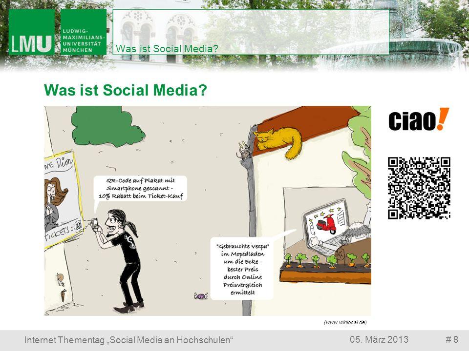 Was ist Social Media? # 805. März 2013 Internet Thementag Social Media an Hochschulen Was ist Social Media? (www.winlocal.de)