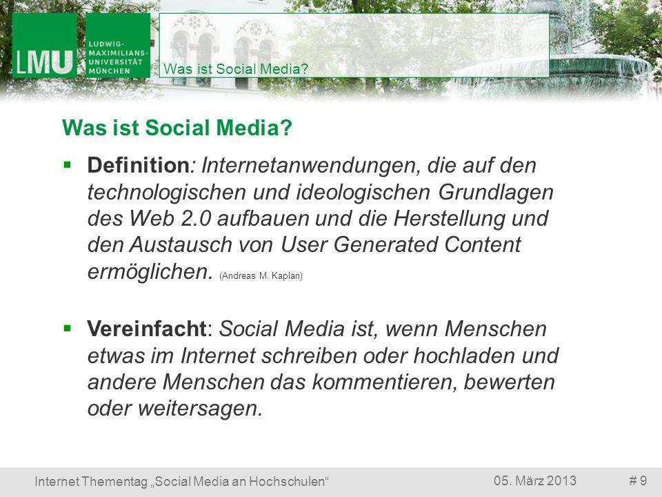 Was ist Social Media? # 905. März 2013 Internet Thementag Social Media an Hochschulen Was ist Social Media? Definition: Internetanwendungen, die auf d