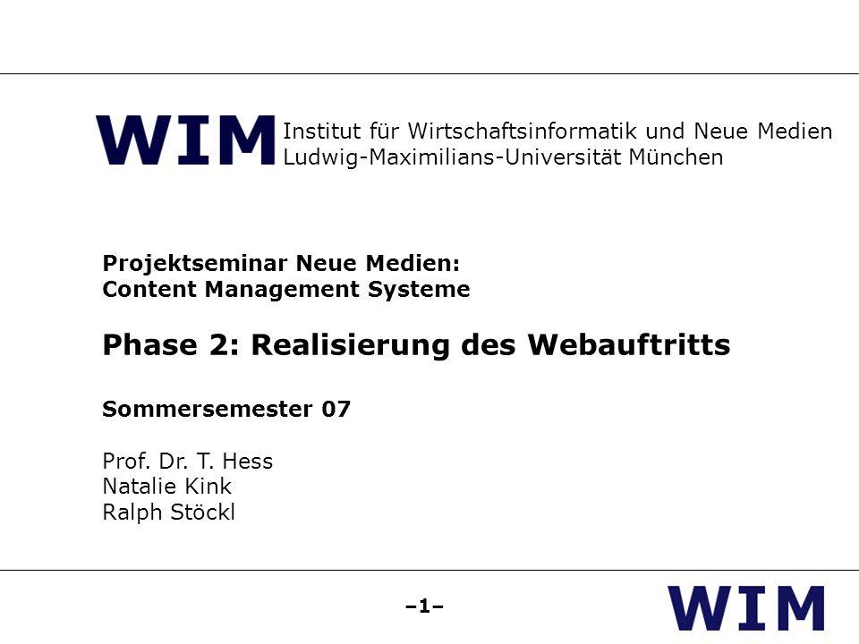 –1– Projektseminar Neue Medien: Content Management Systeme Phase 2: Realisierung des Webauftritts Sommersemester 07 Prof.
