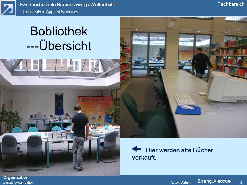 Fachhochschule Braunschweig / Wolfenbüttel - University of Applied Sciences - Organisation Zusatz Organisation Autor, Datum Fachbereich 3 Bobliothek ---Übersicht Hier werden alte Bücher verkauft.