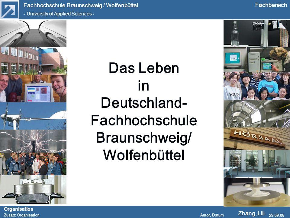 Fachhochschule Braunschweig / Wolfenbüttel - University of Applied Sciences - Organisation Zusatz Organisation Autor, Datum Fachbereich 29.09.08 1 Das