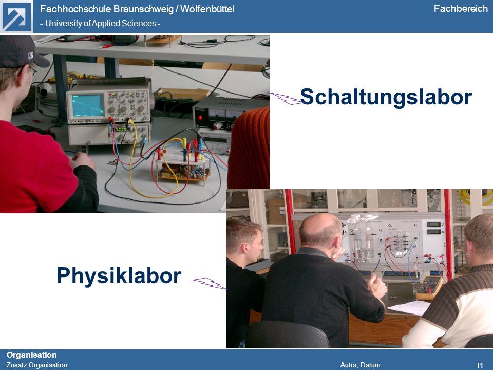 Fachhochschule Braunschweig / Wolfenbüttel - University of Applied Sciences - Organisation Zusatz Organisation Autor, Datum Fachbereich 11 Schaltungsl