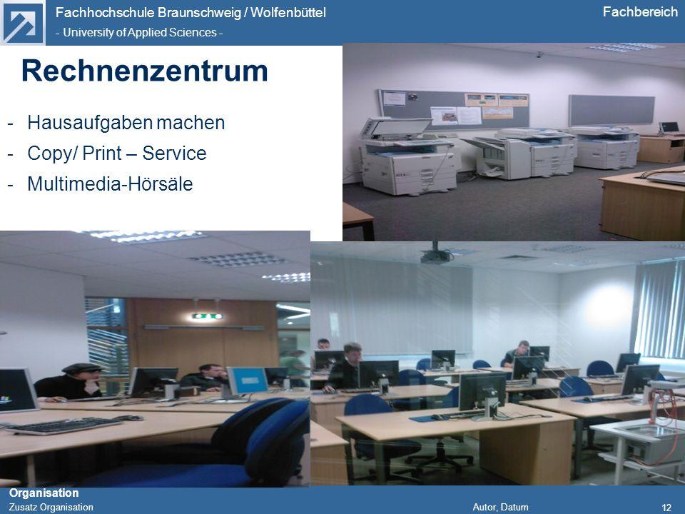 Fachhochschule Braunschweig / Wolfenbüttel - University of Applied Sciences - Organisation Zusatz Organisation Autor, Datum Fachbereich -Hausaufgaben