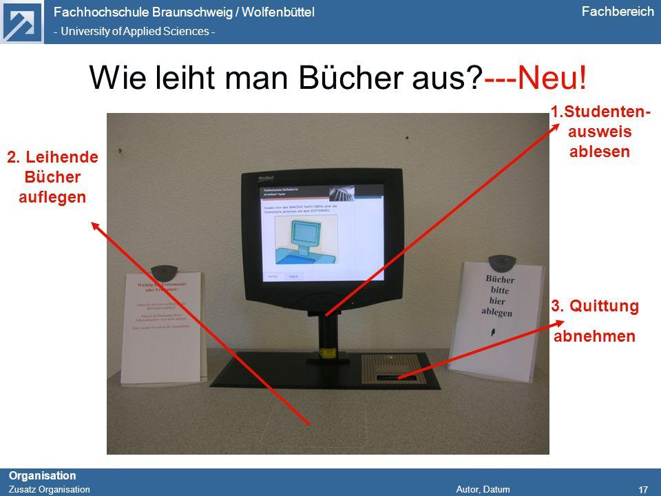 Fachhochschule Braunschweig / Wolfenbüttel - University of Applied Sciences - Organisation Zusatz Organisation Autor, Datum Fachbereich 17 Wie leiht m