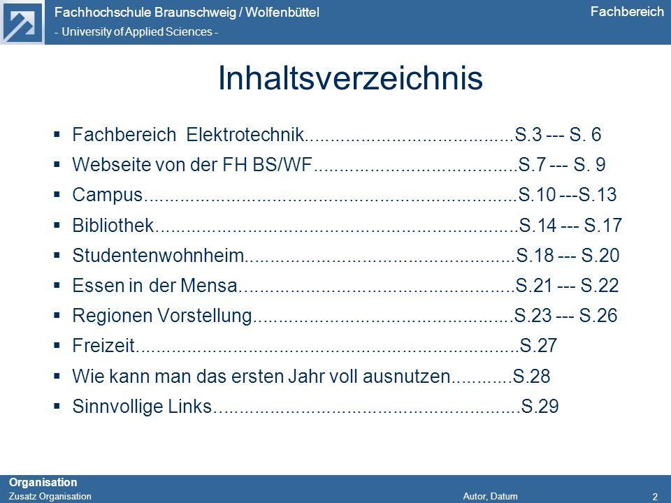 Fachhochschule Braunschweig / Wolfenbüttel - University of Applied Sciences - Organisation Zusatz Organisation Autor, Datum Fachbereich 2 Inhaltsverze