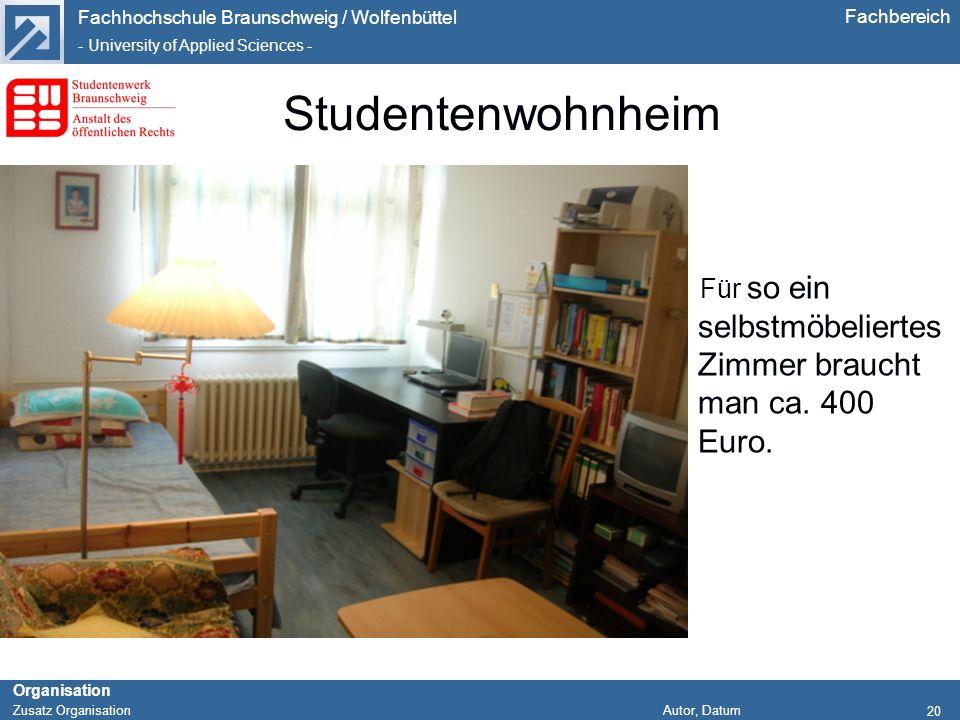 Fachhochschule Braunschweig / Wolfenbüttel - University of Applied Sciences - Organisation Zusatz Organisation Autor, Datum Fachbereich 20 Studentenwo